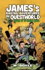 James's Ragtag Adventures in Questworld: Return of the Goblin Queen (Book 1) Cover Image