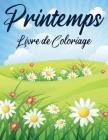 Printemps Livre de Coloriage: Livre de coloriage avec 25 dessins exclusifs de nature avec des fleurs, oiseaux, papillons, jardins et autres pour adu Cover Image