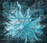 GIS for Science: Applying Mapping and Spatial Analytics Cover Image