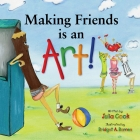 Making Friends Is an Art!: A Children's Book on Making Friends (Happy to Be) Cover Image