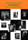 Chess Calculation Training Volume 3: Legendary Games Cover Image