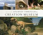 Journey Through the Creation Museum (Revised & Expanded Edition) Cover Image