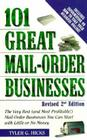 101 Great Mail-Order Businesses, Revised 2nd Edition: The Very Best (and Most Profitable!) Mail-Order Businesses You Can Start with Little or No Money Cover Image