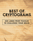 Best of Cryptograms: 450 Large Print Puzzles to Flex Your Brain Cover Image
