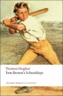 Tom Brown's Schooldays (Oxford World's Classics) Cover Image