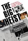 The Big Heist: The Real Story of the Lufthansa Heist, the Mafia, and Murder Cover Image