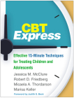 CBT Express: Effective 15-Minute Techniques for Treating Children and Adolescents Cover Image