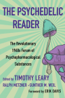 The Psychedelic Reader: Classic Selections from the Psychedelic Review, The Revolutionary 1960's Forum of Psychopharmacological Substances Cover Image
