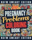 Pregnancy Coloring Book: A Sweary, Irreverent, Swear Word Pregnancy Coloring Book Gift Idea for Pregnant Women Cover Image