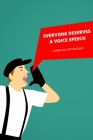 Everyone Deserves A Voice Speech-Language Pathologist: Therapist Notebook Gifts Best Speech Therapist Cover Image