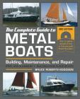 The Complete Guide to Metal Boats, Third Edition: Building, Maintenance, and Repair Cover Image