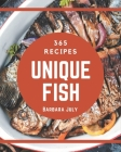 365 Unique Fish Recipes: Start a New Cooking Chapter with Fish Cookbook! Cover Image