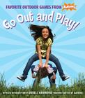 Go Out and Play!: Favorite Outdoor Games from Kaboom! Cover Image