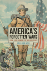 America's Forgotten Wars: From Lord Dunmore to the Philippines Cover Image