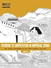 Division to Unification in Imperial China: The Three Kingdoms to the Tang Dynasty (220-907) (Understanding China Through Comics #2) Cover Image