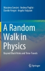 A Random Walk in Physics: Beyond Black Holes and Time-Travels Cover Image