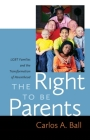 The Right to Be Parents: LGBT Families and the Transformation of Parenthood Cover Image