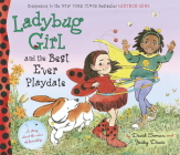 Ladybug Girl and the Best Ever Playdate: A Story about the Value of Friendship Cover Image