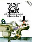 Too Many Songs by Tom Lehrer: With Not Enough Drawings by Ronald Searle Cover Image