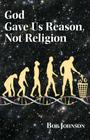 God Gave Us Reason, Not Religion Cover Image