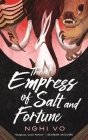 The Empress of Salt and Fortune (The Singing Hills Cycle #1) Cover Image
