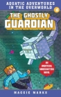 The Ghostly Guardian: An Unofficial Minecrafters Novel (Aquatic Adventures in the Overworld #6) Cover Image