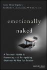 Emotionally Naked: A Teacher's Guide to Preventing Suicide and Recognizing Students at Risk Cover Image