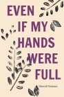 Even If My Hands Were Full Cover Image