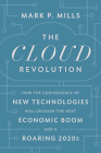 The Roaring 2020s: How the Cloud Will Unleash History's Biggest Economic Boom Cover Image