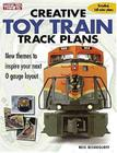 Creative Toy Train Track Plans (Classic Toy Trains Books) Cover Image