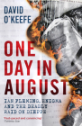 One Day in August: Ian Fleming, Enigma, and the Deadly Raid on Dieppe Cover Image
