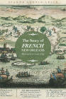 The Story of French New Orleans: History of a Creole City Cover Image