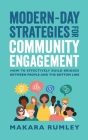 Modern-Day Strategies for Community Engagement: How to Effectively Build Bridges Between People and the Bottom Line Cover Image