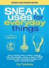 Sneaky Uses for Everyday Things, Revised Edition: Turn a penny into a radio, change milk into plastic, make a dozen STEM projects with everyday things, and other amazing feats Cover Image