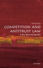 Competition and Antitrust Law: A Very Short Introduction (Very Short Introductions) Cover Image