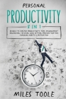 Personal Productivity: 8-in-1 Bundle to Master Productivity, Time Management, Organizing, Focusing, Goal Setting, Procrastination, Changing H Cover Image