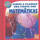 Vamos A Planear una Fiesta Con Matemticas = Vamos a Planear Una Fiesta Con Matematicas (Las Matematicas En Nuestro Mundo: Nivel 2) Cover Image