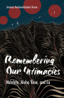 Remembering Our Intimacies: Mo'olelo, Aloha 'Aina, and Ea (Indigenous Americas) Cover Image