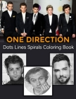 ONE DIRECTION Dots Lines Spirals Coloring Book: Great gift for girls, Boys and teens who love One Direction with spiroglyphics coloring books - One Di Cover Image