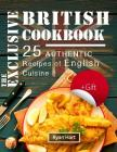 The exclusive British cookbook. 25 authentic recipes of English cuisine. Full color Cover Image