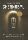Voices from Chernobyl: The Oral History of a Nuclear Disaster (Lannan Selection) Cover Image