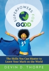 Superpowers for Good: The Skills You Can Master to Leave Your Mark on the World Cover Image