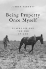 Being Property Once Myself: Blackness and the End of Man Cover Image