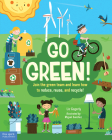Go Green!: Join the green team and learn how to reduce, reuse, and recycle! Cover Image