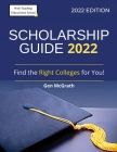 Scholarship Guide 2022: Find the Right Colleges for You! Cover Image