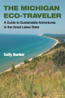 The Michigan Eco-Traveler: A Guide to Sustainable Adventures in the Great Lakes State Cover Image