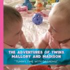 The Adventures of Twins Mallory and Madison: Tummy Time with Grandma Cover Image