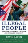 Illegal People: How Globalization Creates Migration and Criminalizes Immigrants Cover Image