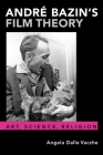 André Bazin's Film Theory: Art, Science, Religion Cover Image