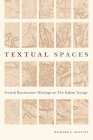 Textual Spaces: French Renaissance Writings on the Italian Voyage (Early Modern Studies) Cover Image